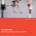 Journes d&#8217;tude : &laquo;&nbsp;La marionnette : objet dhistoire, uvre dart, objet de civilisation ?&nbsp;&raquo;