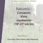Colloque : &laquo;&nbsp;Nature(s) : concevoir, vivre, reprsenter (XVIIIe-XIXe sicles)&nbsp;&raquo;