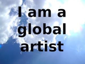 I am a global artist, 2011