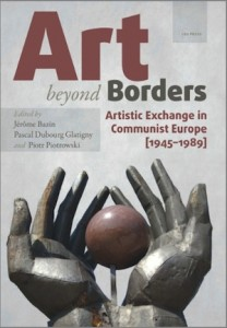 J. Bazin, P. Piotrowski et P. Dubourg Glatigny, Art beyond borders - artistic exchange in communist Europe (1945-1989), Budapest, 2016
