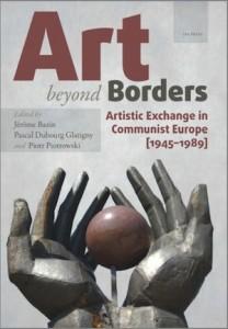 J. Bazin, P. Piotrowski et P. Dubourg Glatigny, Art beyond borders - artistic exchange in communist Europe (1945-1989), Budapest, 2016