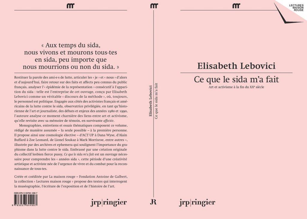 Élisabeth Lebovici, Ce que le sida m'a fait – Art et activisme à la fin du XXe siècle, 2017.